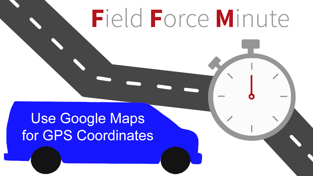 use google maps to fill field service management system with gps coordinates