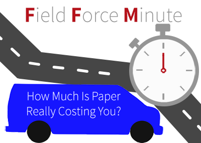eliminate paper in field service operation