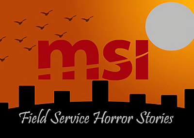 Field Service Horror Stories